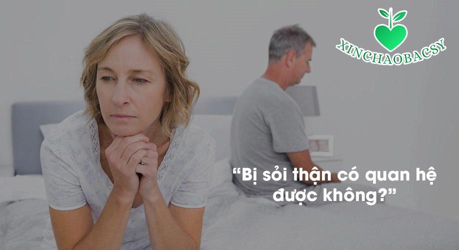 [Giải đáp nhanh] – Bị sỏi thận có quan hệ được không?